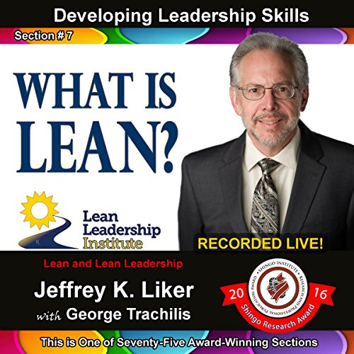 Developing Leadership Skills 07: What is Lean? audiobook cover art