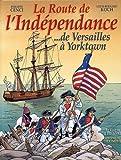 La Route de l'Indépendance... de Versailles à Yorktown