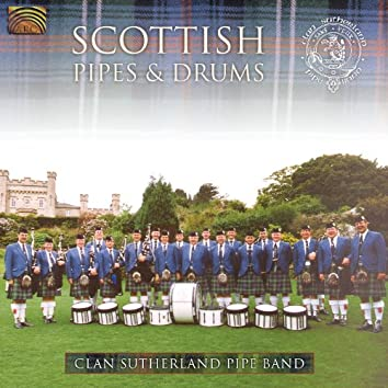 Clan Sutherland Pipe Band: Scottish Pipes and Drums