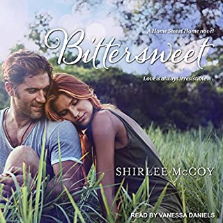 Bittersweet     Home Sweet Home Series, Book 3              Written by:                                                                                                                                 Shirlee McCoy                               Narrated by:                                                                                                                                 Vanessa Daniels                      Length: 9 hrs and 1 min     Not rated yet     Overall 0.0