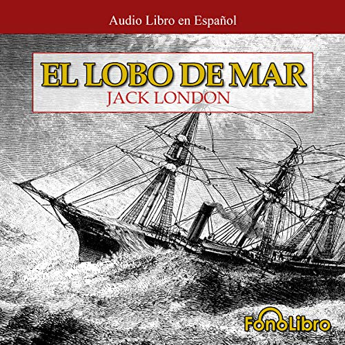 El Lobo de Mar [The Sea-Wolf] audiobook cover art