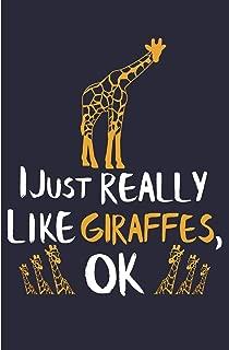 I Just Really Like Giraffes, OK: Giraffe Notebooks And Journals Giraffe Gifts - Blank Lined Journal Notebook Planner