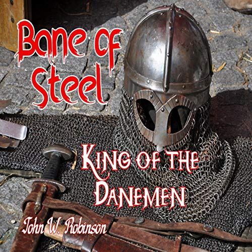 Couverture de Bane of Steel: King of The Danemen