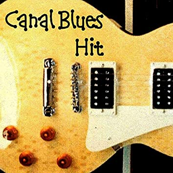 Canal Blues Hit