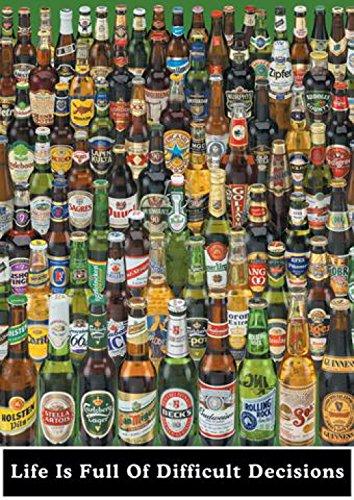 1art1 Bier - Bierflaschen, Das Leben Steckt Voller Schwieriger Entscheidungen Poster 91 x 61 cm