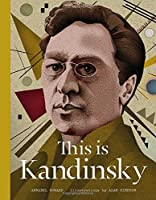 This is Kandinsky by Annabel Howard(2015-10-20)
