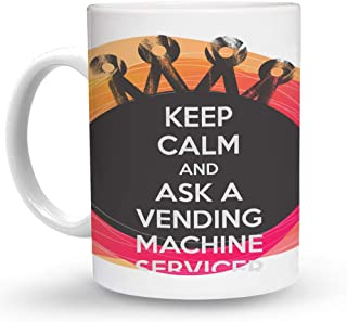 Makoroni - KEEP CALM AND ASK A VENDING MACHINE SERVICER - 11 Oz. Unique COFFEE MUG, Coffee Cup