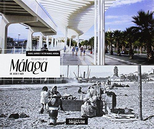 Recuerdos de la Málaga de ayer y hoy