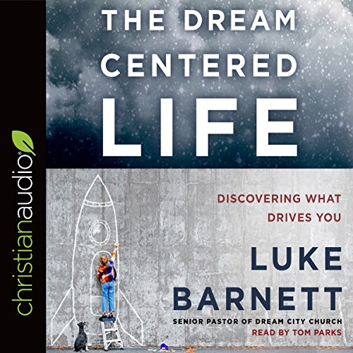The Dream-Centered Life audiobook cover art