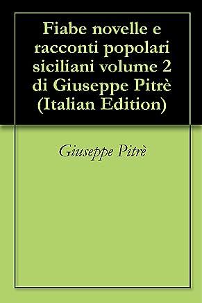 Fiabe novelle e racconti popolari siciliani volume 2 di Giuseppe Pitrè