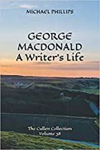 George MacDonald A Writer's Life (The Cullen Collection Book 38)