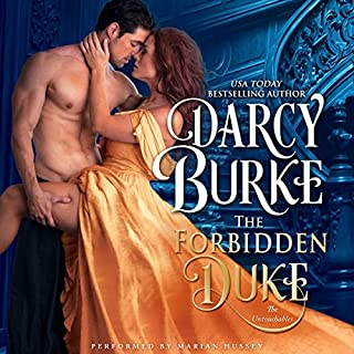 The Forbidden Duke     The Untouchables, Book 1              By:                                                                                                                                 Darcy Burke                               Narrated by:                                                                                                                                 Marian Hussey                      Length: 5 hrs and 3 mins     285 ratings     Overall 4.3