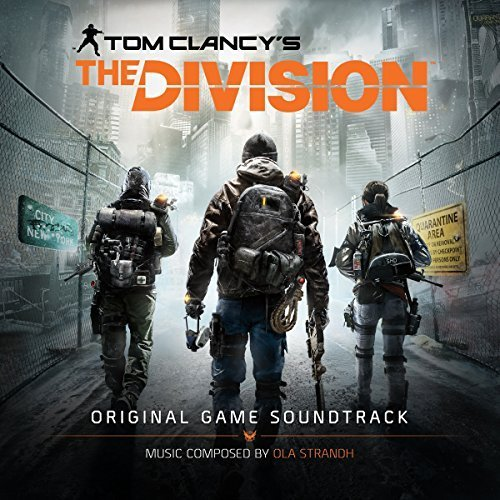 Tom Clancy's The Division - Original Game Soundtrack by Ola Strandh (2013-05-04)