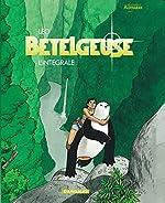 Bételgeuse - Intégrale - tome 0 - Betelgeuse - Intégrale de Leo