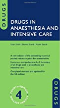 Drugs in Anaesthesia and Intensive Care by Susan Smith (17-Feb-2011) Flexibound