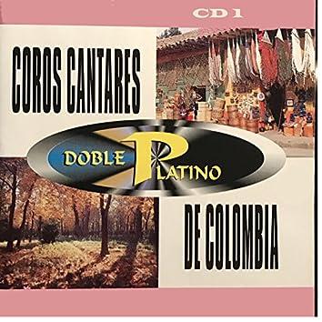 Doble Platino: Coros Cantares de Colombia, Vol. 1