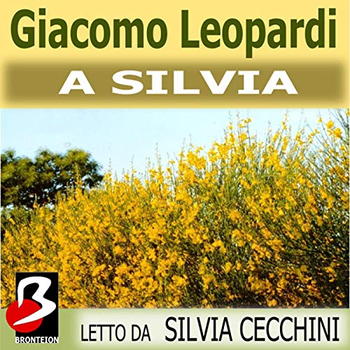 A Silvia [To Silvia]                   By:                                                                                                                                 Giacomo Leopardi                               Narrated by:                                                                                                                                 Silvia Cecchini                      Length: 3 mins     Not rated yet     Overall 0.0