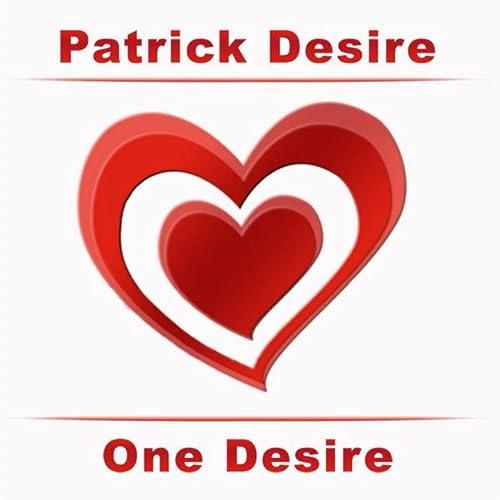 Patrick Desire - One Desire