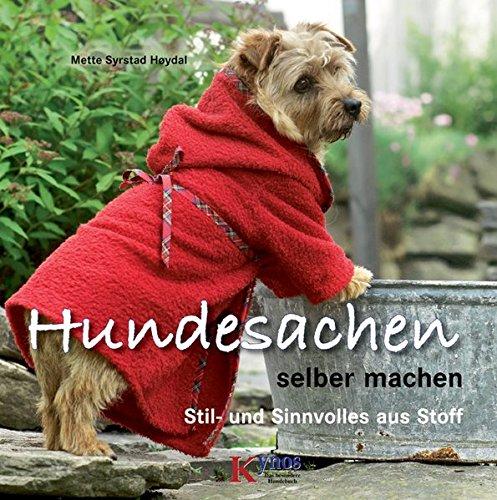 Hundesachen selber machen: Stil- und sinnvolles aus Stoff (Das besondere Hundebuch)