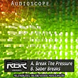 RBR005 Audioscope - Break The Pressure/Saber Breaks