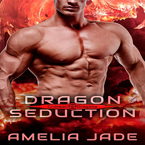 Dragon Seduction: Crimson Dragons, Book 2