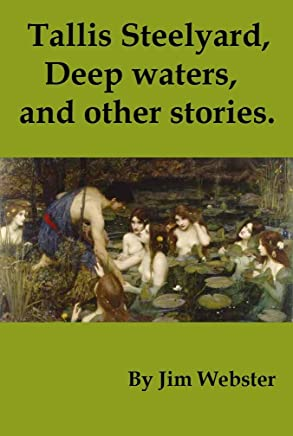 Tallis Steelyard. Deep waters, and other stories.