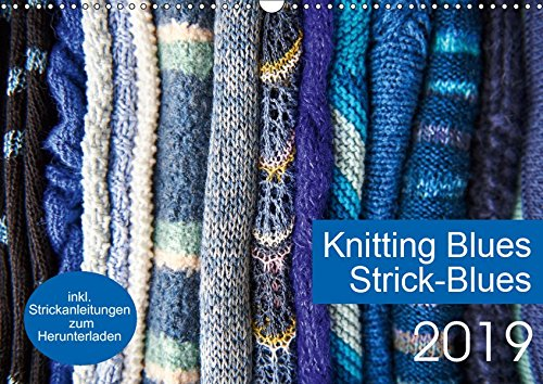 Strick-Blues (Wandkalender 2019 DIN A3 quer): 12 Strickprojekte, die aus Rechtecken oder Quadraten entstehen. (Monatskalender, 14 Seiten ) (CALVENDO Hobbys)