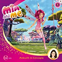 Ankunft in Centopia (Mia and Me 1) Hörbuch