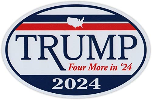 Oval Shaped Magnet - Donald Trump for President 2024 - Four More in '24 - Republican Party Magnetic Bumper Sticker - ...