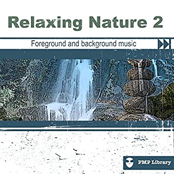 PMP Library: Relaxing Nature, Vol. 2 (Foreground and Background Music for Tv, Movie, Advertising and Corporate Video)
