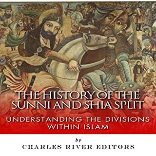 The History of the Sunni and Shia Split     Understanding the Divisions within Islam              By:                                                                                                                                 Charles River Editors                               Narrated by:                                                                                                                                 Colin Fluxman                      Length: 1 hr and 25 mins     227 ratings     Overall 4.0
