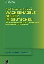 Wackernagels Gesetz im Deutschen: Zur Interaktion von Syntax, Phonologie und Informationsstruktur (Studia Linguistica Germanica 122) (German Edition)