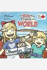 The Kids Who Travel the World: Thunder Bay (Volume 3) Paperback