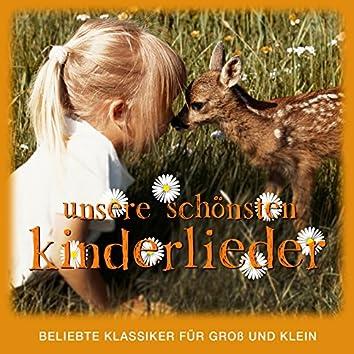 Unsere Schönsten Kinderlieder - Beliebte Klassiker für Groß und Klein