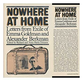 Nowhere at Home: Letters from Exile of Emma Goldman and Alexander Berkman 0805205624 Book Cover