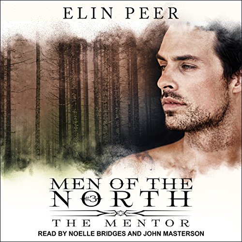 The Mentor     Men of the North series, Book 3              By:                                                                                                                                 Elin Peer                               Narrated by:                                                                                                                                 John Masterson,                                                                                        Noelle Bridges                      Length: 9 hrs and 9 mins     165 ratings     Overall 4.5