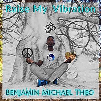 Raise My Vibration