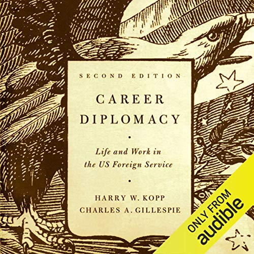 Couverture de Career Diplomacy: Life and Work in the US Foreign Service, 2nd Edition