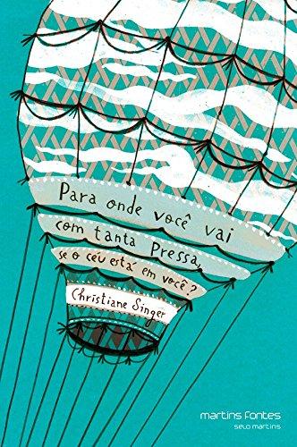 Para Onde Você Vai Com Tanta Pressa, Se O Ceu Esta Em Você? (Em Portuguese do Brasil)