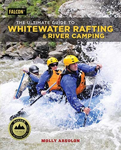 The Ultimate Guide to Whitewater Rafting and River Camping (English Edition)