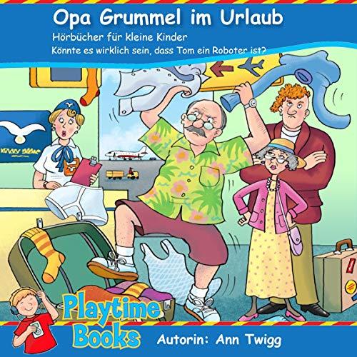Opa Grummel im Urlaub Titelbild