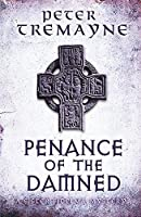 Penance of the Damned (Sister Fidelma Mysteries Book 27): A deadly medieval mystery of danger and deceit