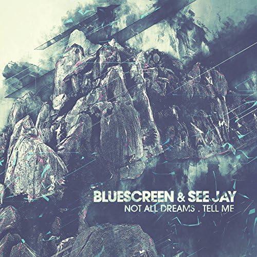 Bluescreen & See Jay