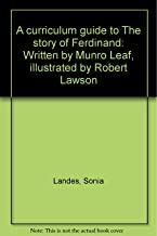 A curriculum guide to The story of Ferdinand: Written by Munro Leaf, illustrated by Robert Lawson
