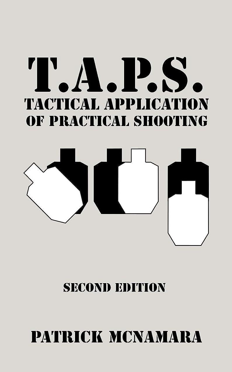 成長半島にもかかわらずT.a.p.s.: Tactical Application of Practical Shooting: Recognize the Void in Your Tactical Training
