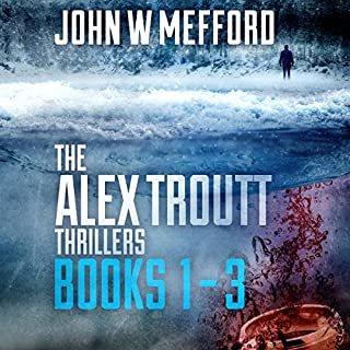 The Alex Troutt Thrillers: Books 1-3 cover art