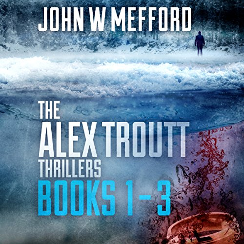 The Alex Troutt Thrillers: Books 1-3 audiobook cover art