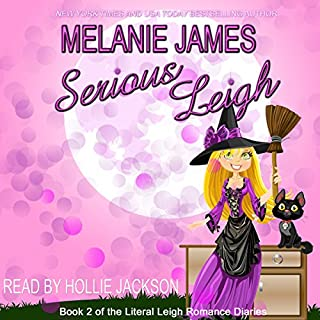 Serious Leigh     Literal Leigh Romance Diaries, Book 2              By:                                                                                                                                 Melanie James                               Narrated by:                                                                                                                                 Hollie Jackson                      Length: 4 hrs and 29 mins     81 ratings     Overall 4.5