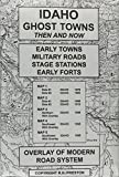 Idaho Ghost Towns Then and Now