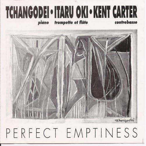 Tchangodei, Itaru Oki, Kent Carter